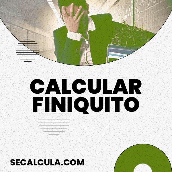 Calculadora de Finiquito ▷ Calcular Finiquito Gratis ✌