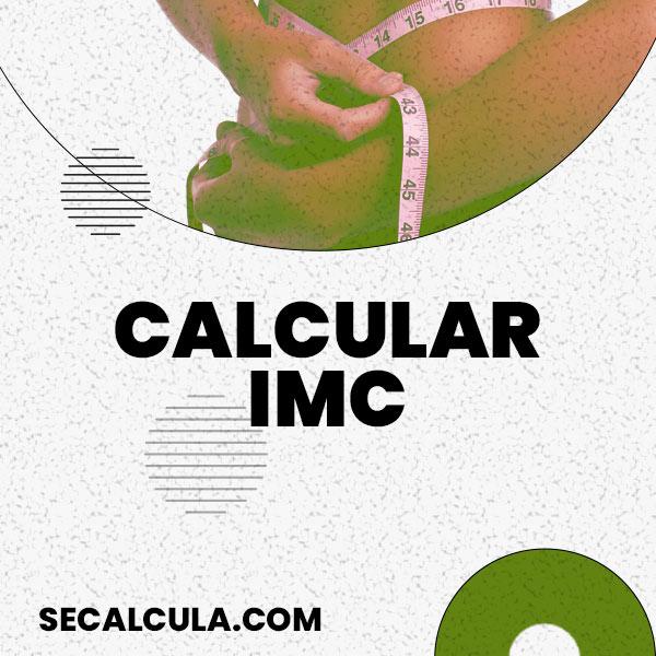 Calculadora de Indice de Masa Corporal ↑ 【 Calcular IMC 】