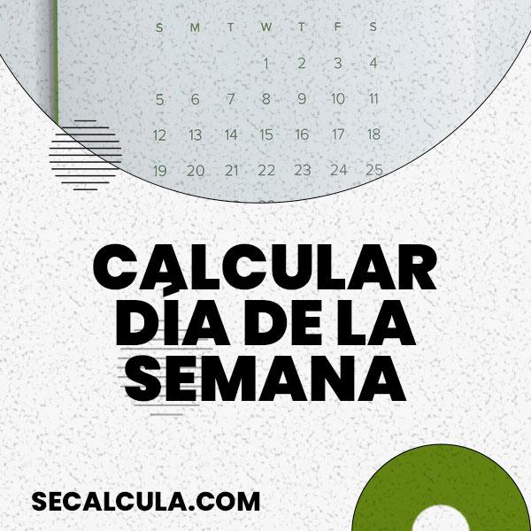 Calcular el Día de la Semana de forma Online y Gratis