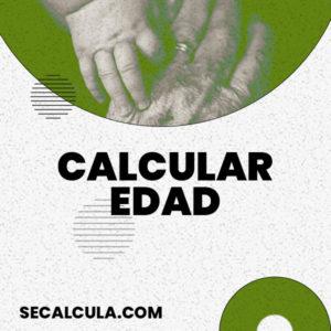 Calcular Edad Gratis con esta Calculadora de Edad