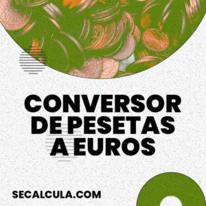 Conversor de Pesetas a Euros de Forma Gratuita