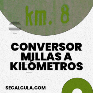 Conversor de millas a kilometros