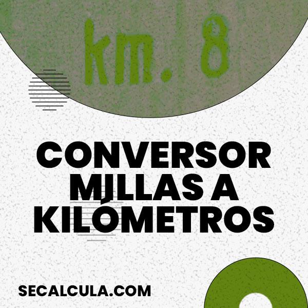 Conversor de millas a kilómetros