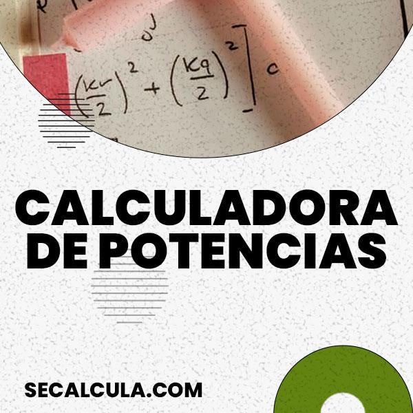 Calculadora de potencias   Calcular Potencia con Exponente Online